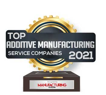 Top 10 Additive Manufacturing Service Companies - 2021